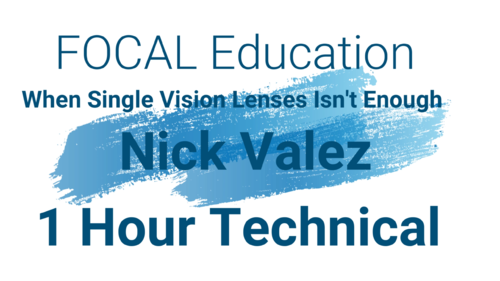 "Home Study Virtual Conference Video ""When Single Vision Isn't Enough 1 Hour Technical CE Credit"