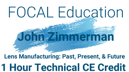 Home Study Virtual Conference Video Lens Manufacturing Past, Present, & Future 1 Hr Technical CE